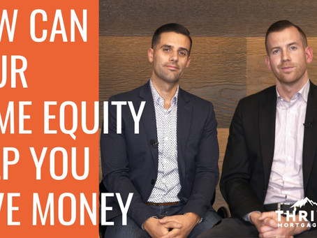 How Your HOME EQUITY Can Help You SAVE MONEY