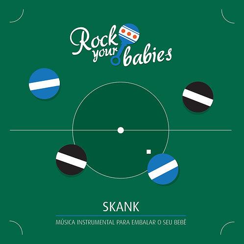 Rock Your Babies - SKANK