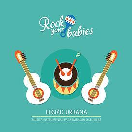 Rock Your Babies - Legião Urbana