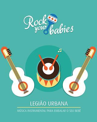 Rock Your Babies- Legião Urbana