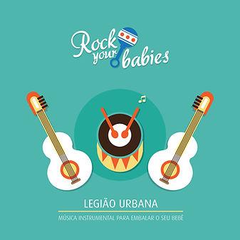Rock Your Babies - Legião Urban