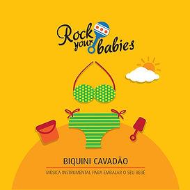 Rock Your Babies - Biquini Cavadão