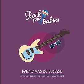 Rock Your Babies - Paralamas do Sucesso
