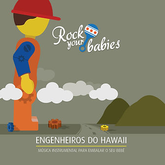 Rock Your Babies - Engenheiros do Hawaii