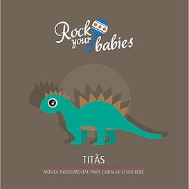 Rock Your Babies - Titãs