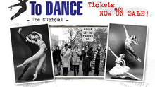 TO DANCE Tix On Sale!