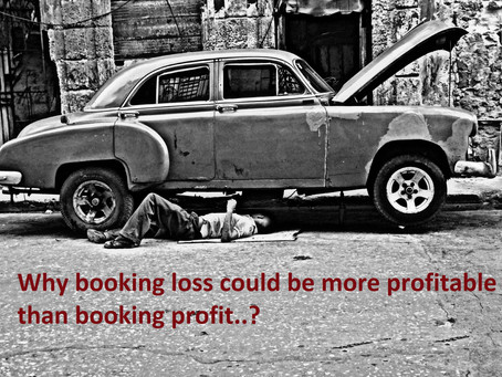 Why booking loss could be more profitable than booking profit...