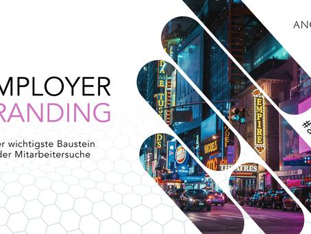Employer Branding. Der wichtigste Baustein der Mitarbeitersuche | Die ANGEHEUERT Recruiting Basics