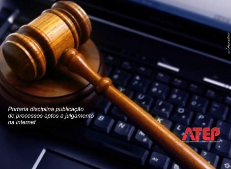 Portaria disciplina publicação de processos aptos a julgamento na internet