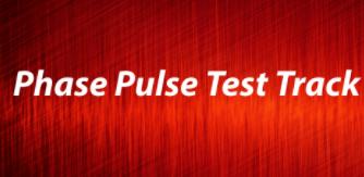 Phase Pulse Test Track