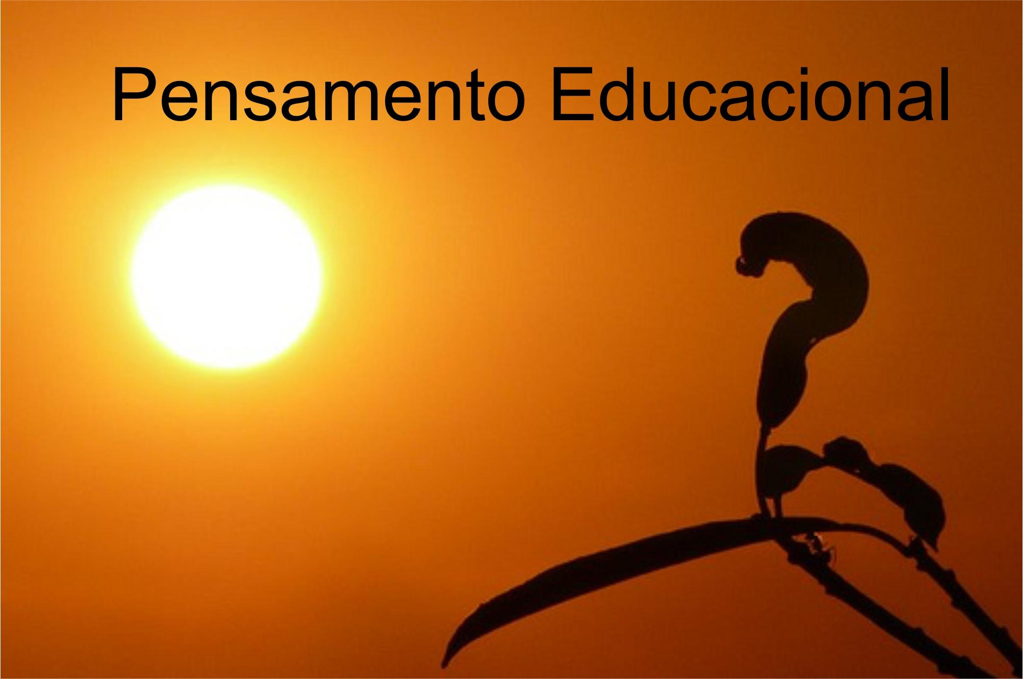 PENSAMENTO EDUCACIONAL