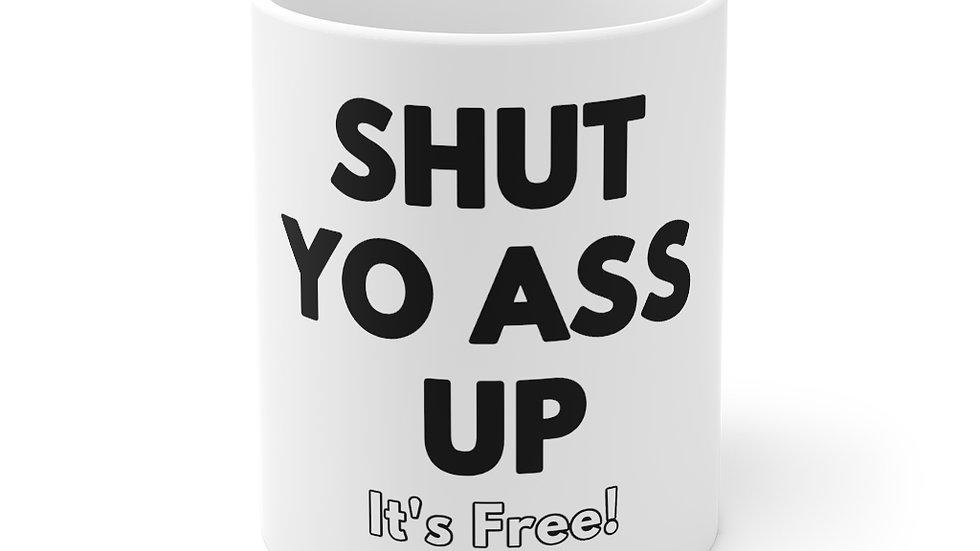Shut Yo Ass Up Mug (Black Text)