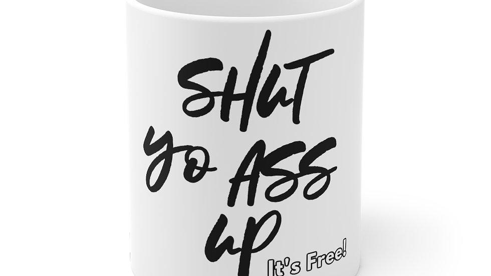 Shut Yo Ass Up Mug (Classy Text)