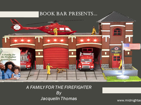 A BOOK BAR SPOTLIGHT: A FAMILY FOR THE FIREFIGHTER by Jacquelin Thomas