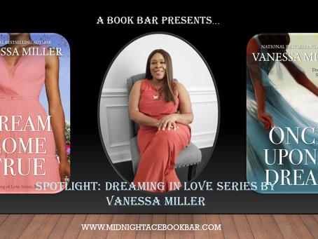 A BOOK BAR SPOTLIGHT: DREAMING OF LOVE SERIES by VANESSA MILLER