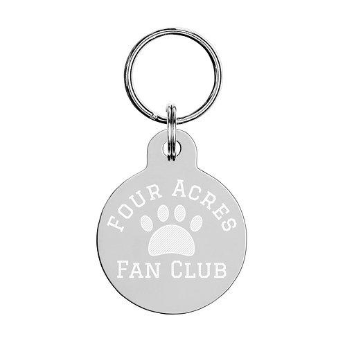 Four Acres Fan Club Engraved pet ID tag