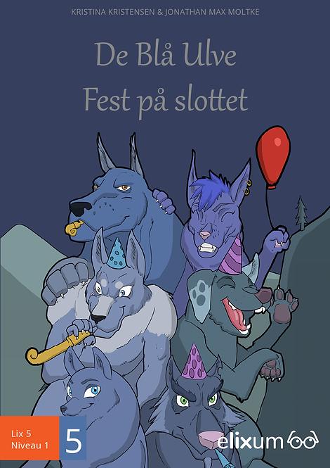 De blå ulve 5 - Fest