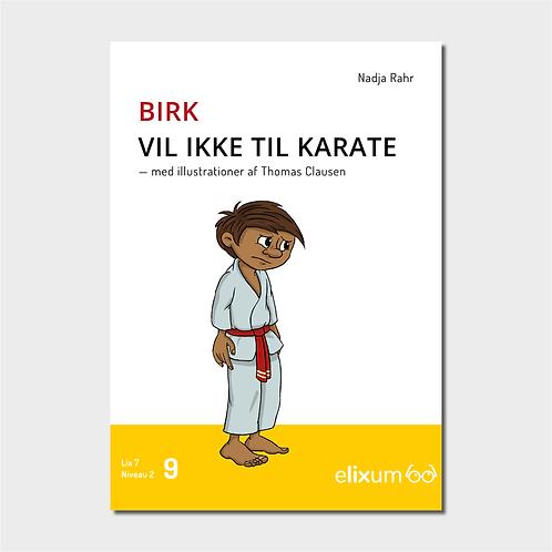 Birk 9 - Vil ikke til karate