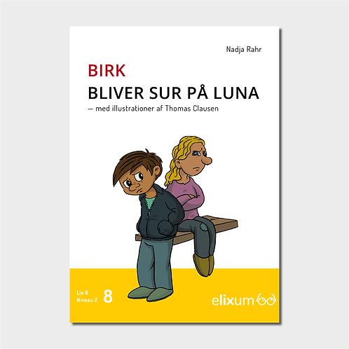 Birk 8 - Bliver sur på Luna