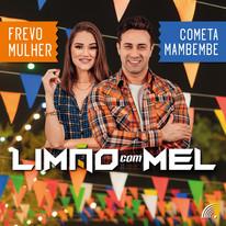 Limão Com Mel - Frevo Mulher / Cometa Mambembe