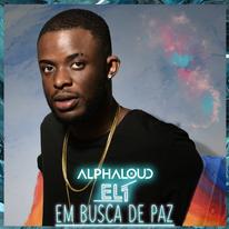 El1 Feat. Alphaloud - Em Busca de Paz