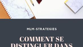 Comment se distinguer dans l'immense industrie du MLM ?
