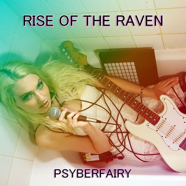 Psyberfairy Rise of the Raven album