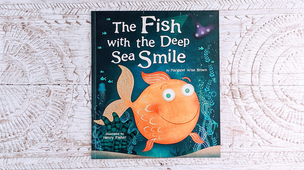 The Fish with the Deep Sea Smile - Margaret Wise Brown