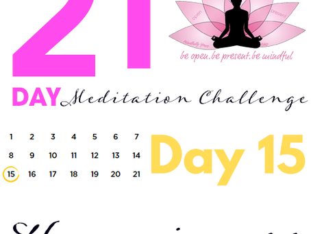 Day 15 Happiness 21 Day Meditation Challenge