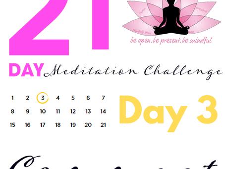 Day 3 - 21 Day Meditation Challenge