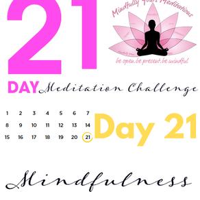 Day 21 Mindfulness 21 Day Meditation Challenge