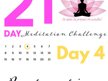 Day 4 - Intention 21 Day Meditation Challenge