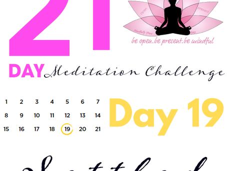 Day 19 Settled 21 Day Meditation Challenge
