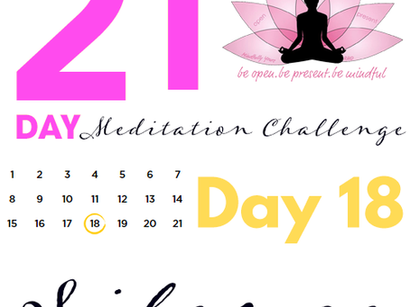 Day 18 Silence 21 Day Meditation Challenge