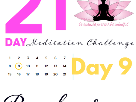 Day 9- Recharge 21 Day Meditation Challenge