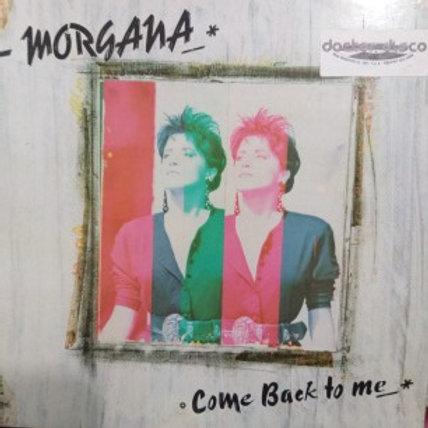 Morgana – Come Back To Me