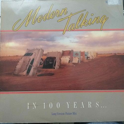 Modern Talking - In 100 Years ... (Long Version - Future Mix)