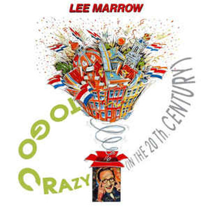 Lee Marrow ‎– To Go Crazy (In The 20th Century)