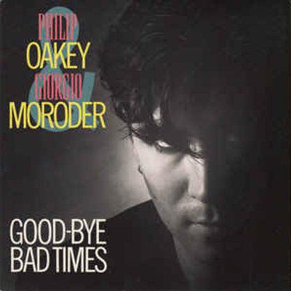 Philip Oakey & Giorgio Moroder – Good-Bye Bad Times