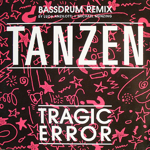 Tragic Error – Tanzen (Bassdrum Remix)
