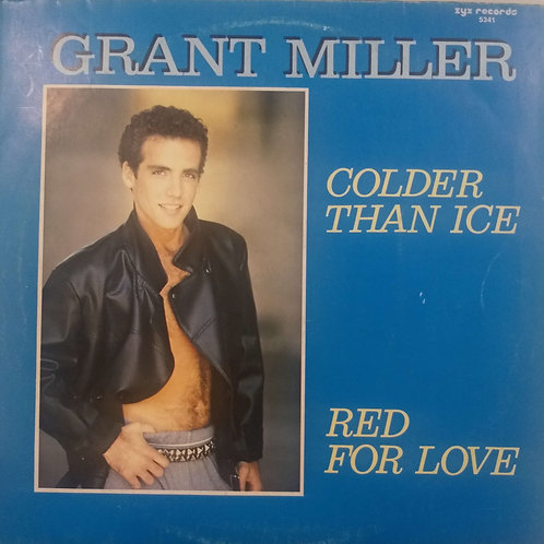 Grant Miller - Colder Than Ice / Red For Love