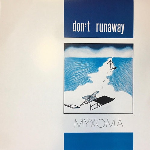 Myxoma – Don't Runaway