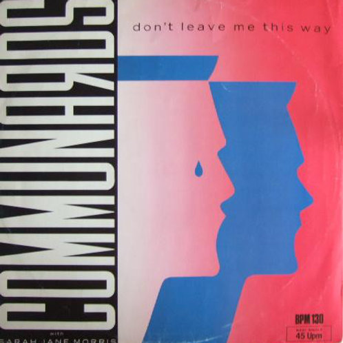 Communards* With Sarah Jane Morris ‎– Don't Leave Me This Way