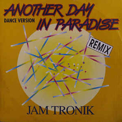 Jam Tronik ‎– Another Day In Paradise (Dance Version - Remix)
