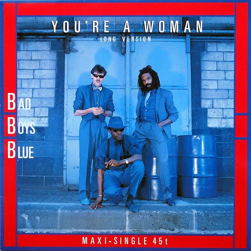 Bad Boys Blue ‎– You're A Woman (Long Version)