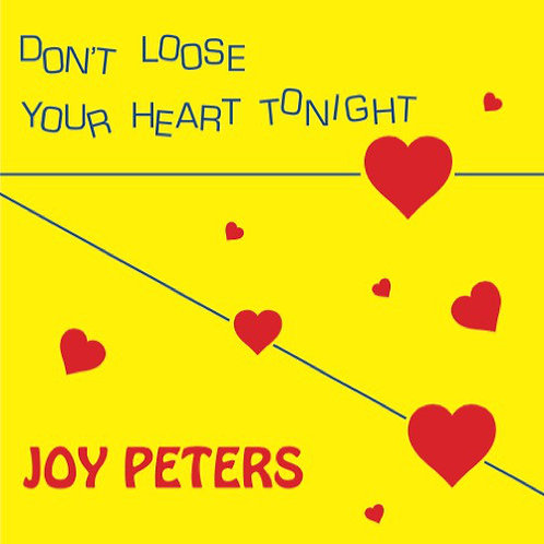 Joy Peters ‎– Don't Loose Your Heart Tonight / One Night In Love