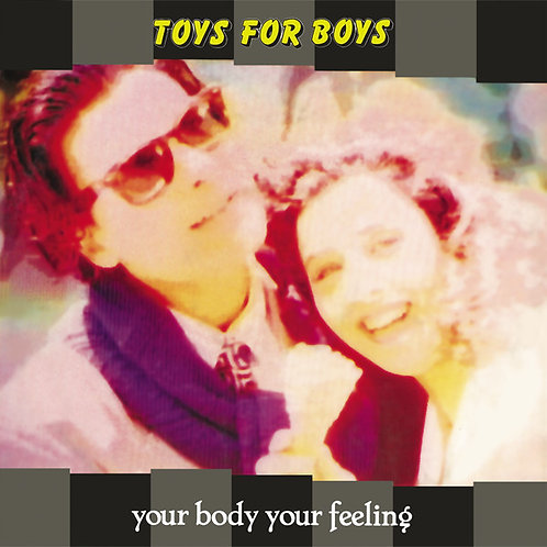 Toys For Boys ‎– Your Body, Your Feeling