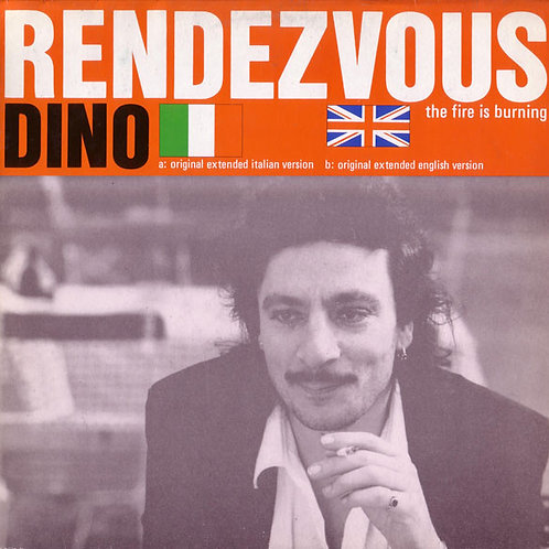Dino – Rendezvous (The Fire Is Burning)