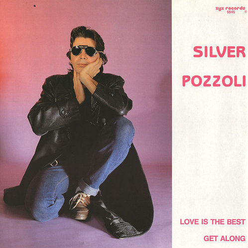 Silver Pozzoli* ‎– Love Is The Best / Get Along