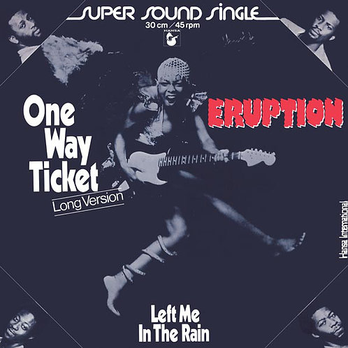 Eruption ‎– One Way Ticket (Long Version) / Left Me In The Rain